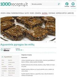 Aguoninis pyragas be miltų - 1000receptu.lt