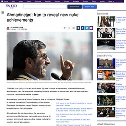 Ahmadinejad: Iran to reveal new nuke achievements
