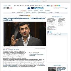 "Iran: Ahmadinejad dénonce une ""guerre climatique"" occidentale"