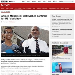 Ahmed Mohamed: Well wishes continue for US 'clock boy' - BBC News