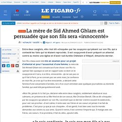 La mère de Sid Ahmed Ghlam est persuadée que son fils sera «innocenté»