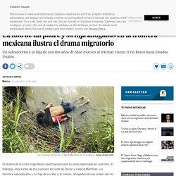 La foto de un padre y su hija ahogados en la frontera mexicana ilustra el drama migratorio