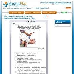 Serie de primeros auxilios en caso de ahogamiento en bebés menores de 1 año: MedlinePlus enciclopedia médica