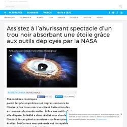 Assistez à l'ahurissant spectacle d'un trou noir absorbant une étoile grâce aux outils déployés par la NASA