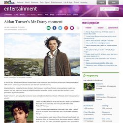 Aidan Turner's Mr Darcy moment