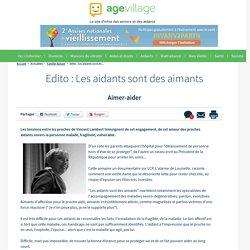 Edito : Les aidants sont des aimants - 16/01/17