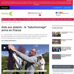Aide aux aidants : le baluchonnage arrive en France