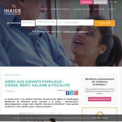 Aides aux aidants familiaux : congé, répit, salaire & fiscalité - INAIDE