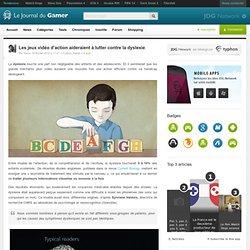 Les jeux vidéo d'action aideraient à lutter contre la dyslexie
