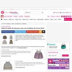 A vos aiguilles !: Faites le plein de douceur avec nos modèles de tricot 2010 - Enfant.com