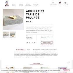Aiguilles et Tapis de piquage @ Le Petit Manuel