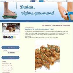 Aiguillettes de poulet laqué Dukan (PP/PL) - Dukan, régime gourmand
