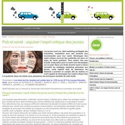 Pub et santé: aiguiser l'esprit critique des jeunes