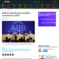 ​AIIB to add 25 new member countries in 2017