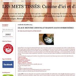 LES METS TISSÉS: Cuisine d'ici et d'ailleurs: GLACE MENTHE CHOCOLAT MAISON (SANS SORBETIÈRE)