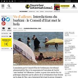 Vu d'ailleurs. Interdictions du burkini: le Conseil d'Etat met le holà