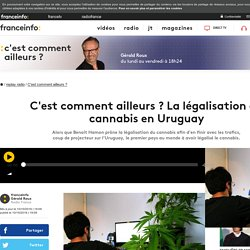 C'est comment ailleurs ? La légalisation du cannabis en Uruguay