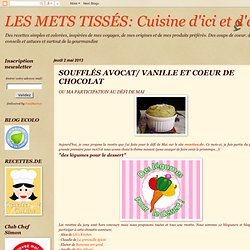 Cuisine d'ici et d'ailleurs: SOUFFLÉS AVOCAT/ VANILLE ET COEUR DE CHOCOLAT