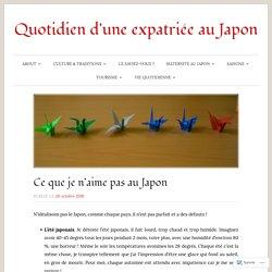 Ce que je n'aime pas au Japon – Quotidien d'une expatriée au Japon