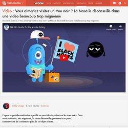 Vous aimeriez visiter un trou noir ? La Nasa le déconseille dans une vidéo beaucoup trop mignonne