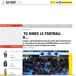 Tu sais que tu aimes le football corse quand... - Ligue 2 - France
