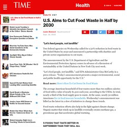 TIMES 16/09/15 U.S. Aims to Cut Food Waste in Half by 2030