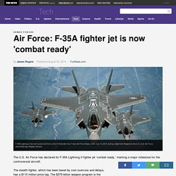 Air Force: F-35A fighter jet is now 'combat ready'