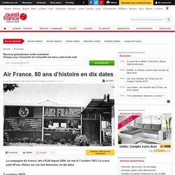 Air France. 80ans d'histoire en dix dates