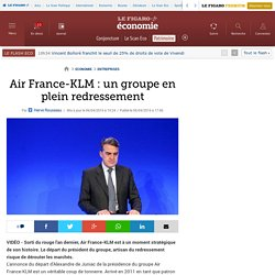 Air France-KLM : un groupe en plein redressement