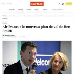 Air France : le nouveau plan de vol de Ben Smith