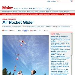 3D Printed Air Rocket Glider