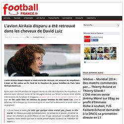 L'avion AirAsia disparu retrouvé dans les cheveux de David Luiz