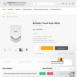 Dyson Airblade V Hand Dryer White - Premium Washroom