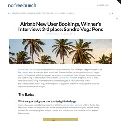 Airbnb New User Bookings, Winner's Interview: 3rd place: Sandro Vega Pons