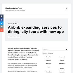 Airbnb expanding services to dining, city tours with new app