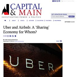 Uber and Airbnb: A 'Sharing' Economy for Whom? - CAPITAL & MAIN