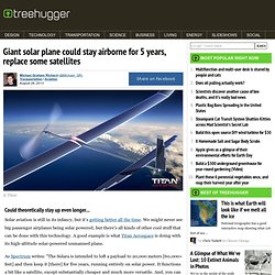 Giant solar plane could stay airborne for 5 years, replace some satellites