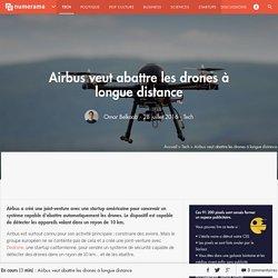 Airbus veut abattre les drones à longue distance - Tech