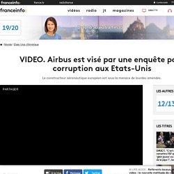 VIDEO. Airbus est visé par une enquête pour corruption aux Etats-Unis