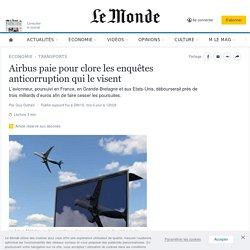 Airbus paie pour clore les enquêtes anticorruption qui le visent