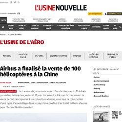 Airbus a finalisé la vente de 100 hélicoptères à la Chine - L'Usine de l'Aéro