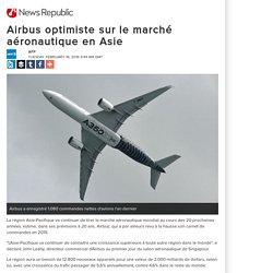 Airbus optimiste sur le marché aéronautique en Asie
