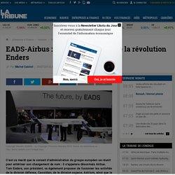 EADS-Airbus : les quatre risques de la révolution Enders