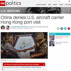 China denies U.S. aircraft carrier port visit
