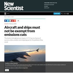 Aircraft and ships must not be exempt from emissions cuts
