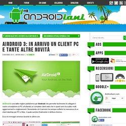 AirDroid 3: in arrivo un client PC e tante altre novità