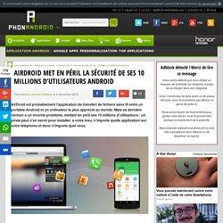 AirDroid met en péril la sécurité de ses 10 millions d'utilisateurs Android