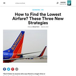 How to Find the Lowest Airfare? These Three New Strategies