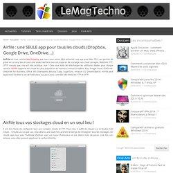 Airfile : une SEULE app pour les clouds (Dropbox, Google Drive...)