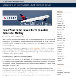 Quick Ways to Get Lowest Fares on Airline Tickets for Military